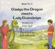 Good, Gladys the Dragon Meets Lady Gwendolyn, Bell, Elsie, Book