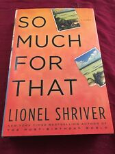 So Much for That by Lionel Shriver (2010, Hardcover Book)