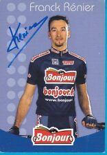 CYCLISME carte cycliste FRANCK RENIER équipe BONJOUR.fr 2002 signée