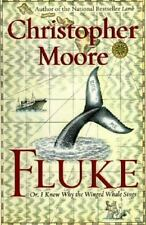 Fluke: Or, I Know Why the Winged Whale Sings, Christopher Moore, Good Condition,