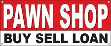 20x48 Inch Pawn Shop Buy Sell Loan Vinyl Banner Sign Wb Stk