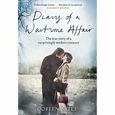 Diary Of A Wartime Affair by Doreen Bates (Hardback, 2016)