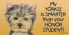 My Yorkie is Smarter than your Honor Student car/fridge/locker Magnet 4X8