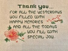 COMPLETED FINISHED CROSS STITCH, THANK YOU FOR ALL THE YESTERDAYS--