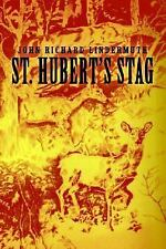 St. Hubert's Stag by John Lindermuth (2004, Paperback)