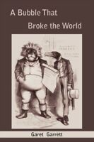 A Bubble That Broke the World by Garet Garrett (Paperback / softback, 2009)