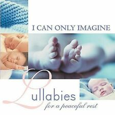 I Can Only Imagine: Lullabies for a Peaceful Rest, , Good