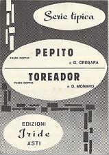 PEPITO ( D. Crosara ) - TOREADOR ( D. Monara ) = SPARTITO - Ed. Iride