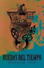 Ruedas del Tiempo by Roger Rivero (2012, Paperback)