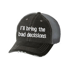 I'll Bring the Bad Decisions Glitter Ladies Trucker Hat - Girls Trip Weekend