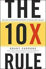 The 10X Rule: The Only Difference Between Success and Failure by Grant Cardone,