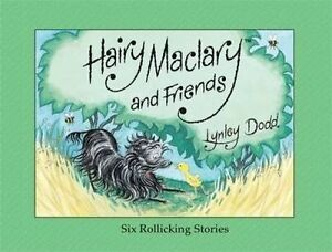 HAIRY MACLARY AND FRIENDS: SIX ROLLICKING STORIES by LYNLEY DODD, HB - NEW