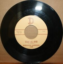 DURWOOD HADDOCK Start All Over **HOW LONESOME CAN I GET** Country 45 on D 1228