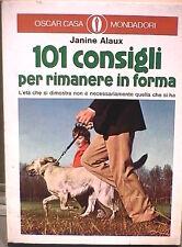 101 CONSIGLI PER RIMANERE IN FORMA Janine Alaux Manuale Medicina Salute Eta di