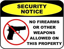 """""""Security Notice No Firearms or Other... """"  9 x 11.5 Laminated Security Sign"""