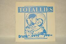 Totallies - Drunk Over Your