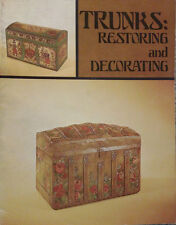 Trunks: Restoring and Decorating By Imogene Rathbone Niki Layfield '70 Antiques.