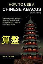 How to Use a Chinese Abacus : A Step-by-Step Guide to Addition, Subtraction,...
