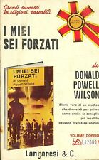I MIEI SEI FORZATI - DONALD POWELL WILSON