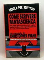 Come scrivere fantascienza - Scuola per scrittori - Christopher Evans -Nord 1993