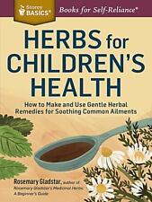 Herbs for Children's Health by Rosemary Gladstar Brand New Paperback WT73239