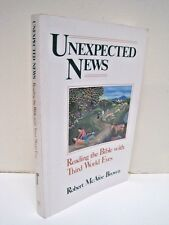 Unexpected News: Reading The Bible With Third World Eyes by Robert McAfee Brown