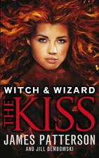 Witch & Wizard: The Kiss : (Witch & Wizard 4) par Patterson,James Livre De Poche