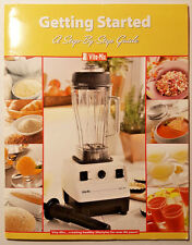 Vitamix Getting Started A Step-by-Step Guide 2006 Instructions Recipes Smoothie