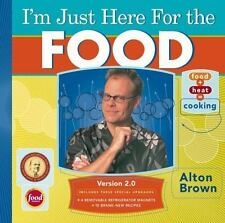 I'm Just Here for the Food by Alton Brown (2006, Hardcover)