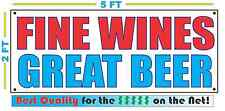 FINE WINES GREAT BEERS Banner Sign NEW Larger Size Best Quality for the $$$