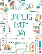 Unplug Every Day: 365 Ways to Log Off and Live Bet