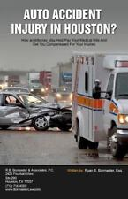 Auto Accident Injury in Houston? : How an Attorney May Help Pay Your Medical...