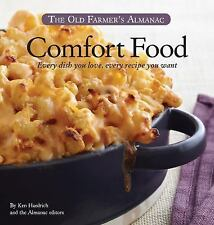 The Old Farmer's Almanac Comfort Food: Every dish you love, every recipe you wan