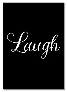 Laugh #B Motivation Inspiration Word Poster Be Happy Picture Photo