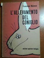 L'allevamento del coniglio - Francesco Maiocco - Edizioni Agricole - 1973 - M