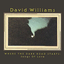 Where the Dark Road Starts: songs of love 2003 - David Williams - MUSIC CD -F960