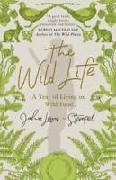 The Wild Life : Un Año Del Living On Salvaje Comida Por Lewis-Stempel,John ,New