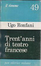 Ronfani, Trent'anni di teatro francese, Pan editrice, Il timone, 1975, teatro