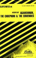 Agamemnon Agamemnon, the Choephori and the Eumenides Paperback Robert Milch