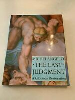 1997 Michelangelo The Last Judgement A Glorious Restoration Hardcover with DJ