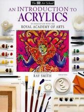 An Introduction to Acrylics DK Art School by Ray Smith PB 1993 Dorling Kindersly