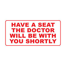 Have A Seat The Doctor Will Be With You Shortly Metal Sign - 8 X 12 In