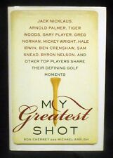 My Greatest Shot: The Top Players Share Their Defining Golf Moments by Cherney,