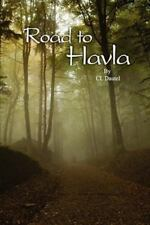 Road to Havla by Cl Dautel (2008, Hardcover)