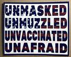 UNMASKED UNMUZZLED UNVACCINATED UNAFRAID anti sheeple vaccination bumper sticker