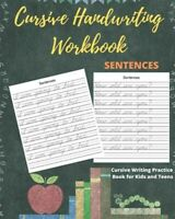 Cursive Handwriting Workbook Sentences: Practice Cursive Writing Sentences, L...
