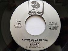 """ZONA 5 - Come Le Va Hacer / Quiero Saber Lo Que Es Amor 7"""" RARE LATIN Balada NM-"""