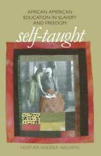 Self-Taught: African American Education in Slavery and Freedom (Paperback or Sof