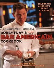 Bobby Flay's Bar Americain Cookbook : Celebrate America's Greatest Flavors - New