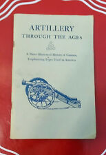 """""""Artillery Through the Ages"""" Illustrated History of Cannon in America by Manucy"""